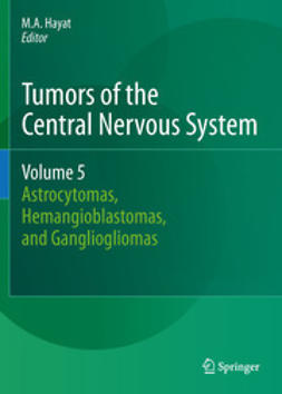 Hayat, M.A. - Tumors of the Central Nervous System, Volume 5, e-bok