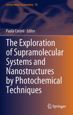 Ceroni, Paola - The Exploration of  Supramolecular Systems and Nanostructures by Photochemical Techniques, ebook