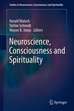 Walach, Harald - Neuroscience, Consciousness and Spirituality, ebook