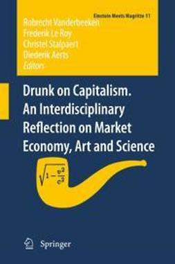 Vanderbeeken, Robrecht - Drunk on Capitalism. An Interdisciplinary Reflection on Market Economy, Art and Science, ebook