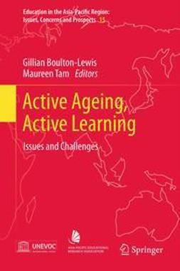 Boulton-Lewis, Gillian - Active Ageing, Active Learning, ebook