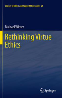 Winter, Michael - Rethinking Virtue Ethics, ebook