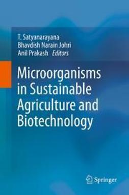 Satyanarayana, T. - Microorganisms in Sustainable Agriculture and Biotechnology, ebook