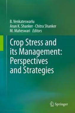 Venkateswarlu, B. - Crop Stress and its Management: Perspectives and Strategies, ebook
