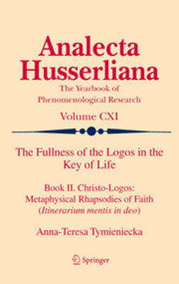 Tymieniecka, Anna-Teresa - The Fullness of the Logos in the Key of Life, e-kirja