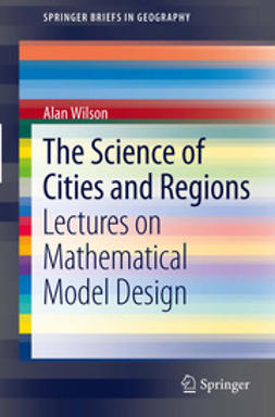 Wilson, Alan - The Science of Cities and Regions, ebook