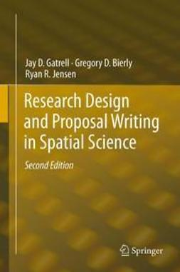 Gatrell, Jay D. - Research Design and Proposal Writing in Spatial Science, ebook