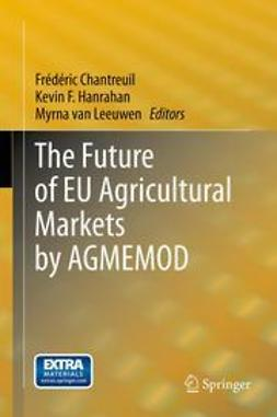 Chantreuil, Frédéric - The Future of EU Agricultural Markets by AGMEMOD, ebook