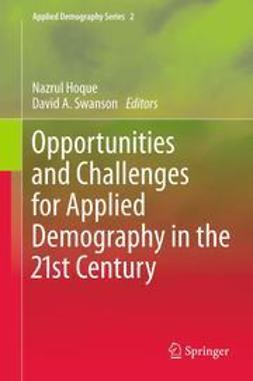 Hoque, Nazrul - Opportunities and Challenges for Applied Demography in the 21st Century, e-bok
