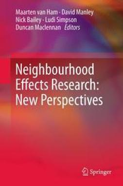 Ham, Maarten van - Neighbourhood Effects Research: New Perspectives, e-kirja
