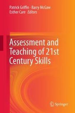 Griffin, Patrick - Assessment and Teaching of 21st Century Skills, ebook