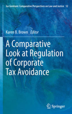 Brown, Karen B. - A Comparative Look at Regulation of Corporate Tax Avoidance, ebook