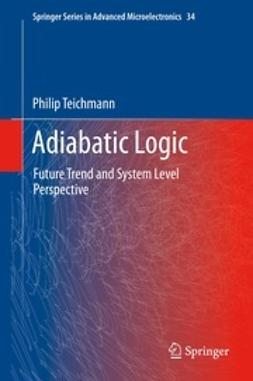 Teichmann, Philip - Adiabatic Logic, ebook