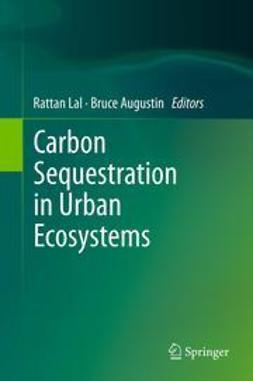Lal, Rattan - Carbon Sequestration in Urban Ecosystems, ebook