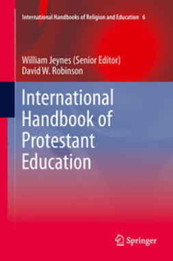 Jeynes, William - International Handbook of Protestant Education, ebook