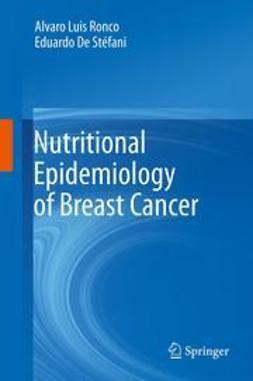 Ronco, Alvaro Luis - Nutritional Epidemiology of Breast Cancer, ebook