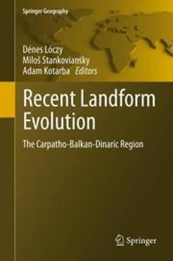 Lóczy, Dénes - Recent Landform Evolution, ebook