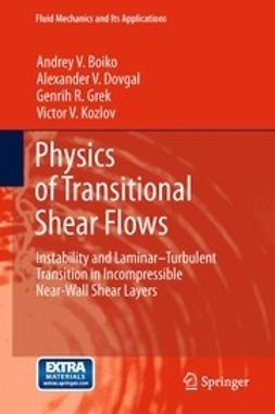 Boiko, Andrey V. - Physics of Transitional Shear Flows, ebook