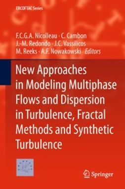 Nicolleau, F.C.G.A. - New Approaches in Modeling Multiphase Flows and Dispersion in Turbulence, Fractal Methods and Synthetic Turbulence, e-bok