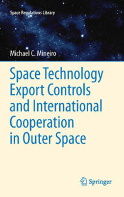 Mineiro, Michael - Space Technology Export Controls and International Cooperation in Outer Space, ebook