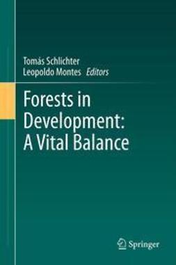 Schlichter, Tomás - Forests in Development: A Vital Balance, ebook