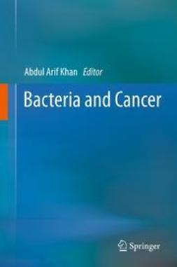 Khan, Abdul Arif - Bacteria and Cancer, ebook