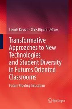 Rowan, Leonie - Transformative Approaches to New Technologies and Student Diversity in Futures Oriented Classrooms, e-bok