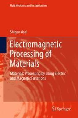 Asai, Shigeo - Electromagnetic Processing of Materials, ebook