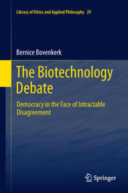Bovenkerk, Bernice - The Biotechnology Debate, ebook