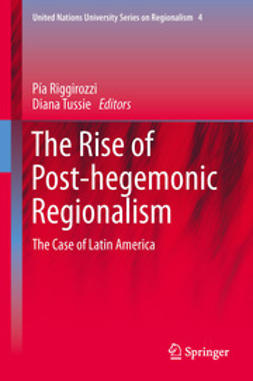 Riggirozzi, Pía - The Rise of Post-Hegemonic Regionalism, e-bok