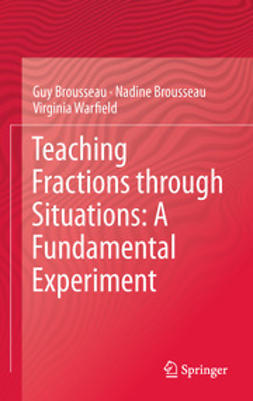 Brousseau, Guy - Teaching Fractions through Situations: A Fundamental Experiment, ebook