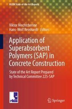 Mechtcherine, Viktor - Application of Super Absorbent Polymers (SAP) in Concrete Construction, ebook