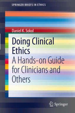 Sokol, Daniel K. - Doing Clinical Ethics, ebook