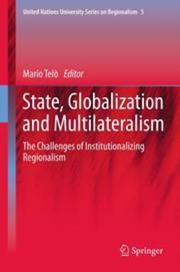 Telò, Mario - State, Globalization and Multilateralism, ebook