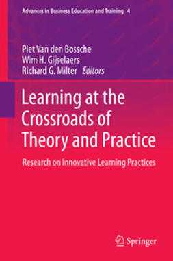 Bossche, Piet Van den - Learning at the Crossroads of Theory and Practice, e-kirja