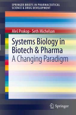 Prokop, Aleš - Systems Biology in Biotech & Pharma, ebook