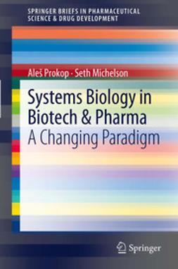 Prokop, Aleš - Systems Biology in Biotech & Pharma, e-bok