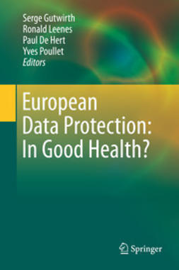 Gutwirth, Serge - European Data Protection: In Good Health?, ebook