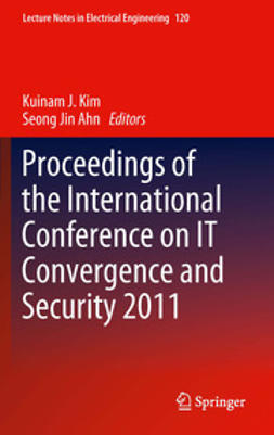Kim, Kuinam J. - Proceedings of the International Conference on IT Convergence and Security 2011, ebook