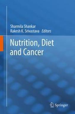 Shankar, Sharmila - Nutrition, Diet and Cancer, e-kirja