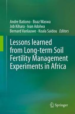 Bationo, Andre - Lessons learned from Long-term Soil Fertility Management Experiments in Africa, e-bok