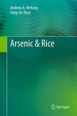 Meharg, Andrew A. - Arsenic & Rice, ebook