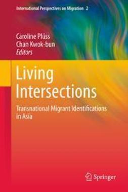 Plüss, Caroline - Living Intersections: Transnational Migrant Identifications in Asia, ebook