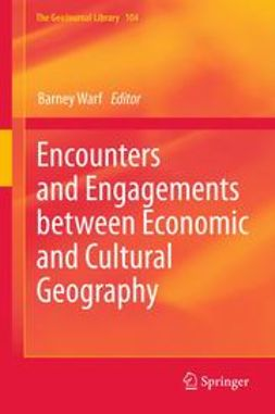Warf, Barney - Encounters and Engagements between Economic and Cultural Geography, e-kirja