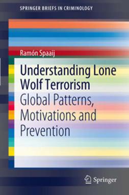 Spaaij, Ramon - Understanding Lone Wolf Terrorism, ebook
