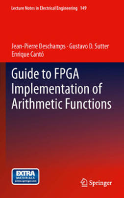 Deschamps, Jean-Pierre - Guide to FPGA Implementation of Arithmetic Functions, ebook