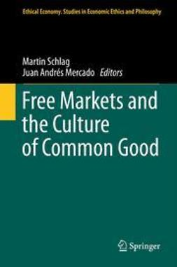 Schlag, Martin - Free Markets and the Culture of Common Good, ebook