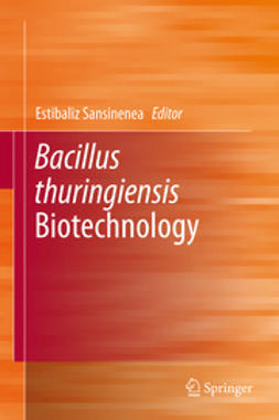 Sansinenea, Estibaliz - Bacillus thuringiensis Biotechnology, ebook