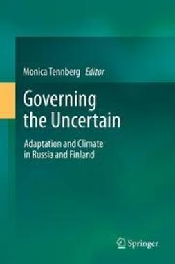Tennberg, Monica - Governing the Uncertain, ebook