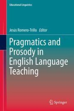 Romero-Trillo, Jesús - Pragmatics and Prosody in English Language Teaching, ebook